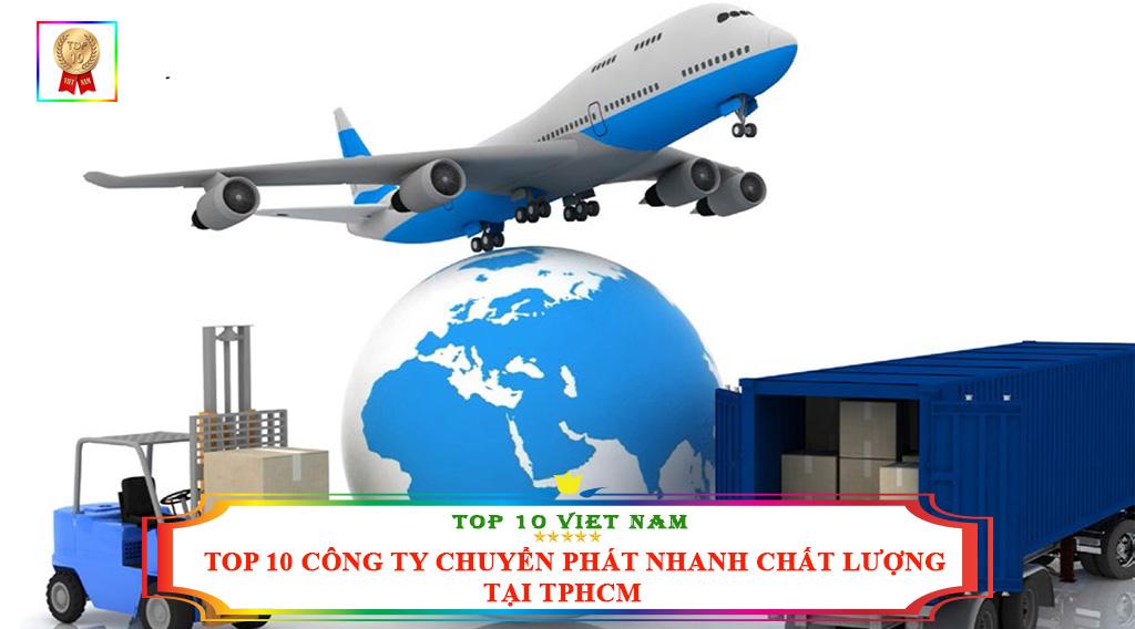 TOP 10 CÔNG TY CHUYỂN PHÁT NHANH CHẤT LƯỢNG TẠI TPHCM