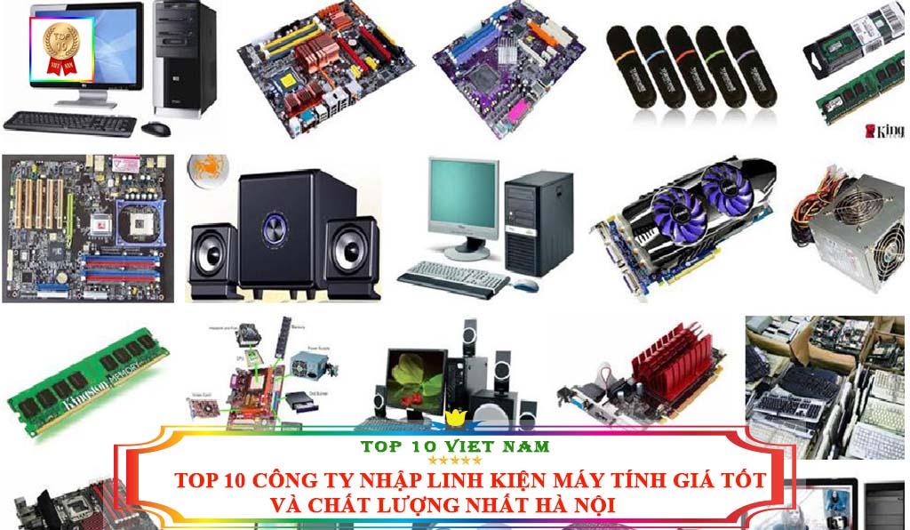 top-10-cong-ty-nhap-linh-kien-may-tinh-gia-tot-va-chat-luong-nhat-ha-noi