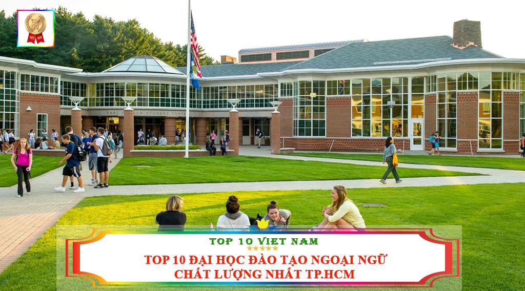 TOP 10 ĐẠI HỌC ĐÀO TẠO NGOẠI NGỮ CHẤT LƯỢNG NHẤT TP.HCM