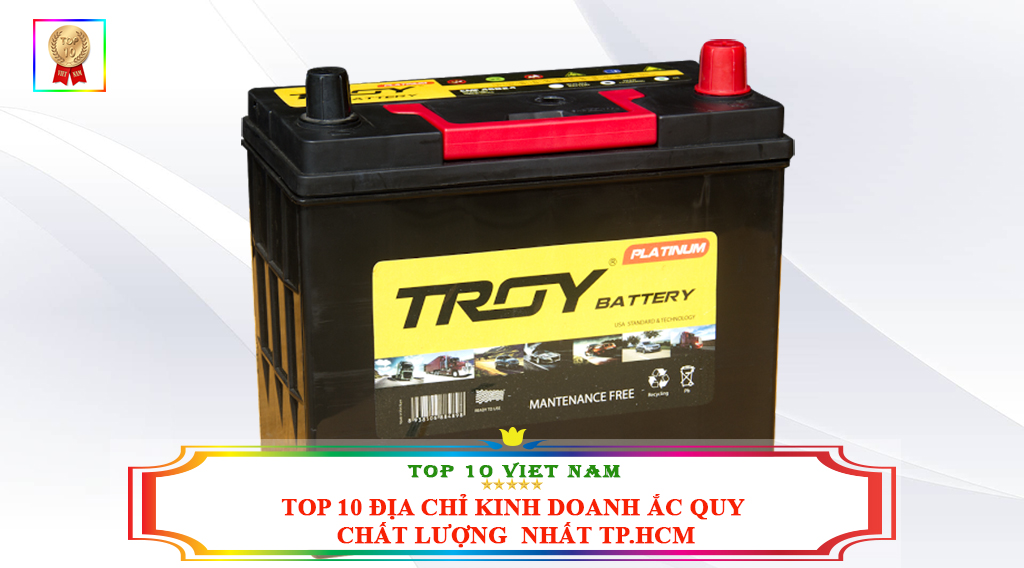 TOP 10 ĐỊA CHỈ KINH DOANH ẮC QUY CHẤT LƯỢNG NHẤT TP.HCM
