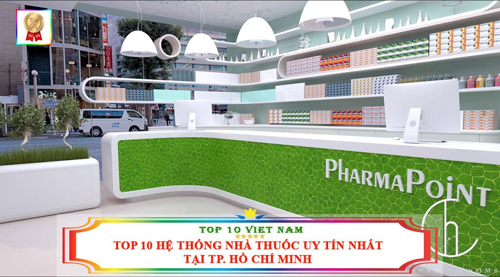 TOP 10 HỆ THỐNG NHÀ THUỐC UY TÍN NHẤT TẠI TP. HỒ CHÍ MINH