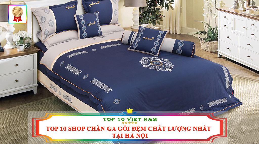 TOP 10 SHOP CHĂN GA GỐI ĐỆM CHẤT LƯỢNG NHẤT TẠI HÀ NỘI
