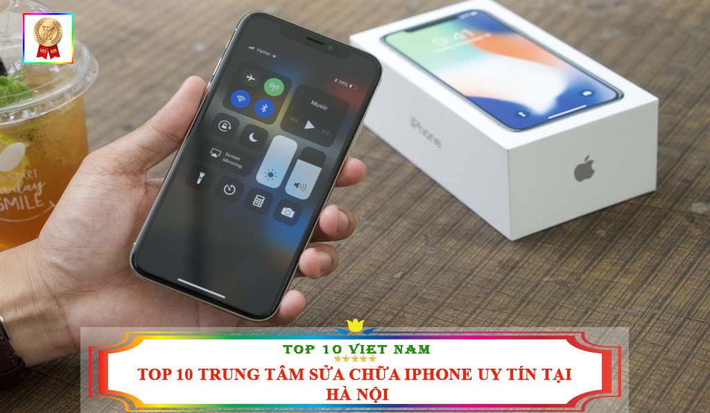 TOP 10 TRUNG TÂM SỬA CHỮA IPHONE UY TÍN TẠI HÀ NỘI