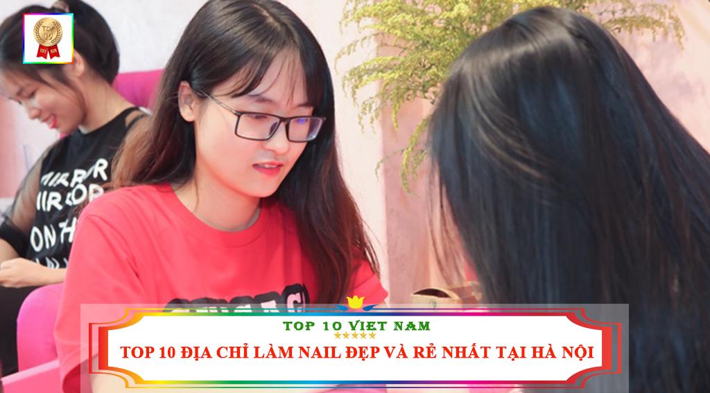 TOP 10 ĐỊA CHỈ LÀM NAIl ĐẸP VÀ RẺ NHẤT TẠI HÀ NỘI