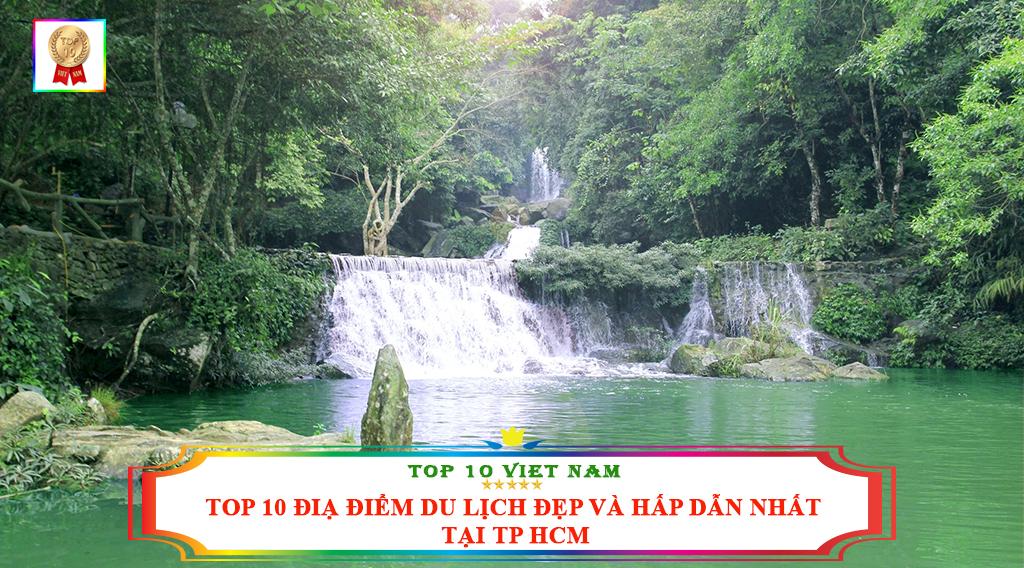 TOP 10 ĐỊA ĐIỂM DU LỊCH ĐẸP VÀ HẤP DẪN NHẤT TẠI TP HCM
