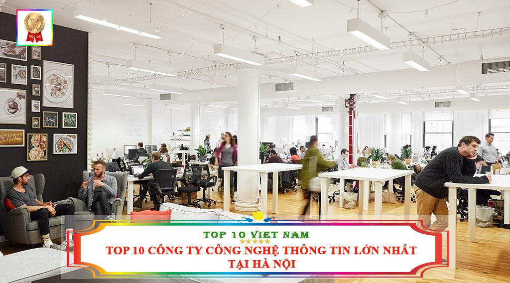TOP 10 CÔNG TY CÔNG NGHỆ THÔNG TIN LỚN NHẤT Ở HÀ NỘI