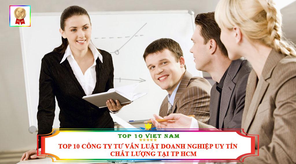 TOP 10 CÔNG TY TƯ VẤN LUẬT DOANH NGHIỆP UY TÍN CHẤT LƯỢNG TẠI TP HCM