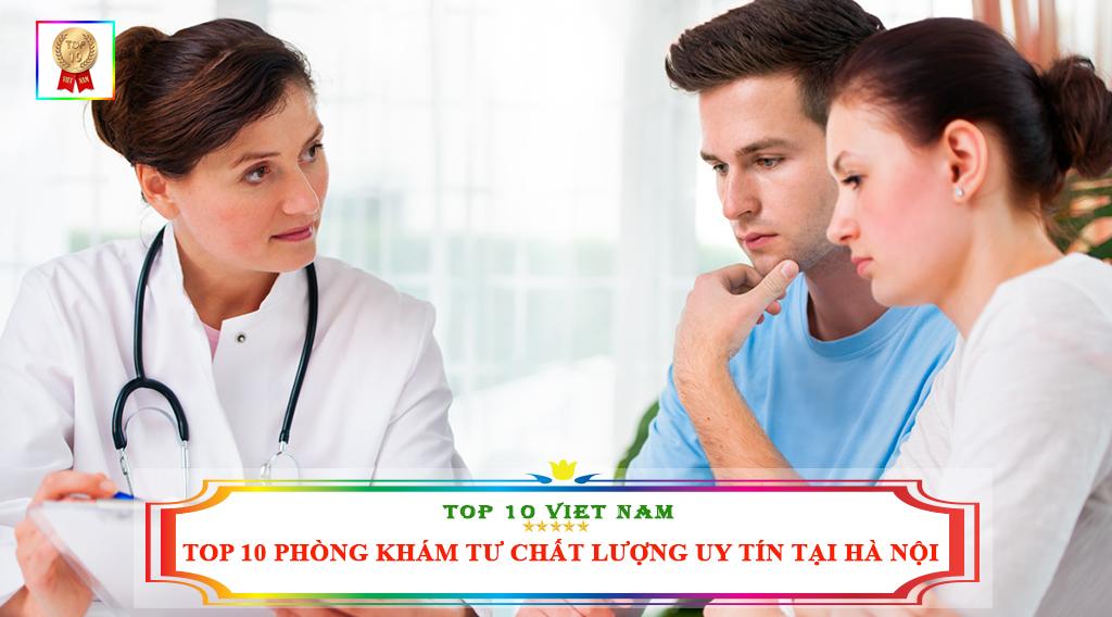 TOP 10 PHÒNG KHÁM TƯ UY TÍN CHẤT LƯỢNG TẠI HÀ NỘI