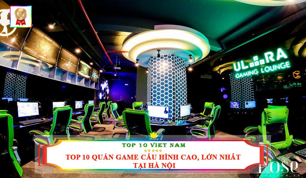 TOP 10 QUÁN GAME CẤU HÌNH CAO LỚN NHẤT TẠI HÀ NỘI