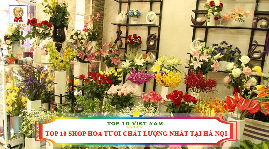 TOP 10 SHOP HOA TƯƠI CHẤT LƯỢNG NHẤT TẠI HÀ NỘI