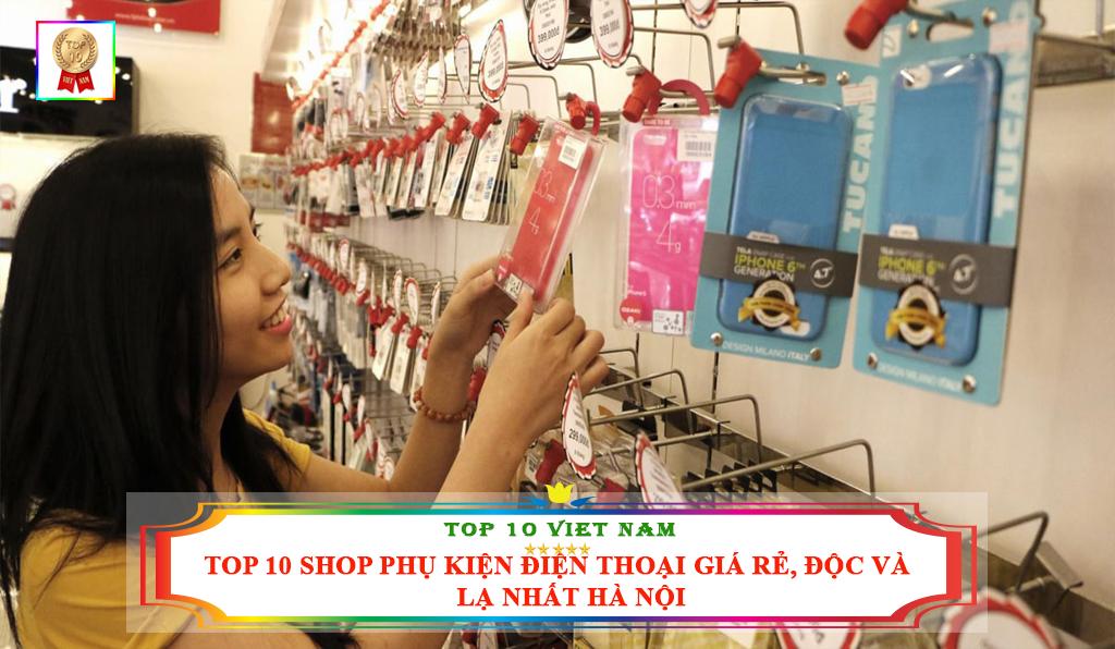 TOP 10 SHOP ĐIỆN THOẠI GIÁ RẺ ĐỘC VÀ LẠ NHẤT TẠI HÀ NỘI