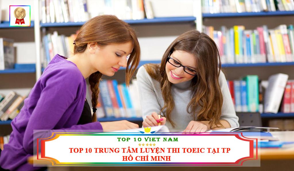 TOP 10 TRUNG TÂM LUYỆN THI TOEIC TẠI TP HCM
