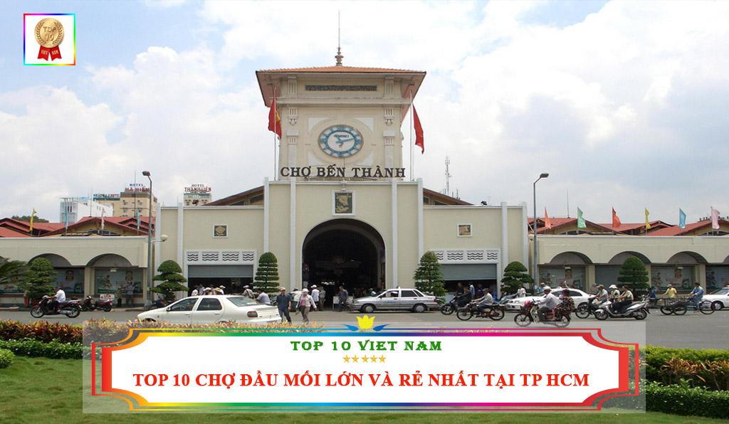TOP 10 CHỢ ĐẦU MỐI LỚN VÀ RẺ NHẤT TẠI TP HCM