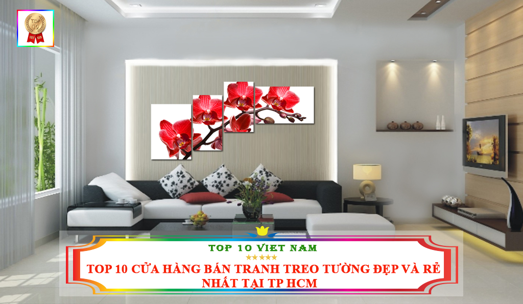 TOP 10 CỬA HÀNG BÁN TRANH TREO TƯỜNG ĐẸP VÀ RẺ NHẤT TP HCM