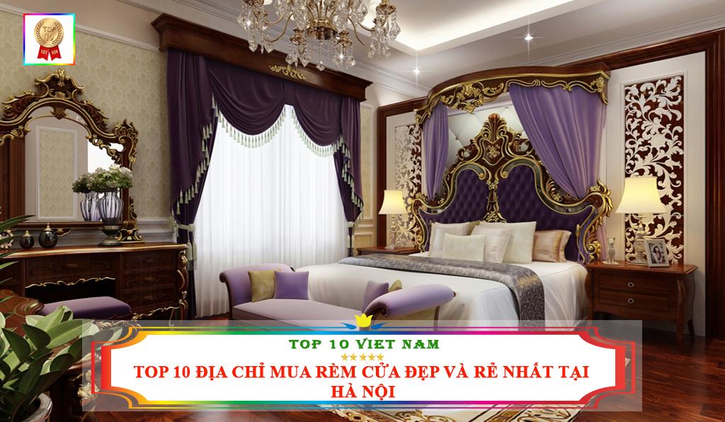 TOP 10 ĐỊA CHỈ MUA RÈM CỬA ĐẸP VÀ RẺ NHẤT TẠI HÀ NỘI