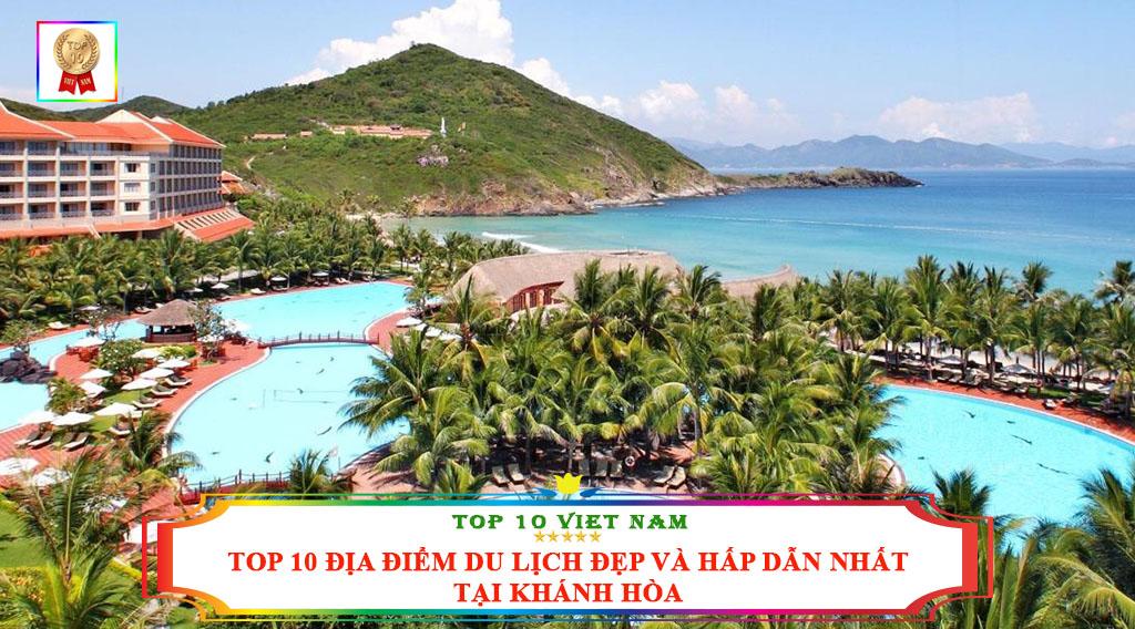 TOP 10 ĐỊA ĐIỂM DU LỊCH ĐẸP VÀ HẤP DẪN NHẤT TẠI KHÁNH HÒA