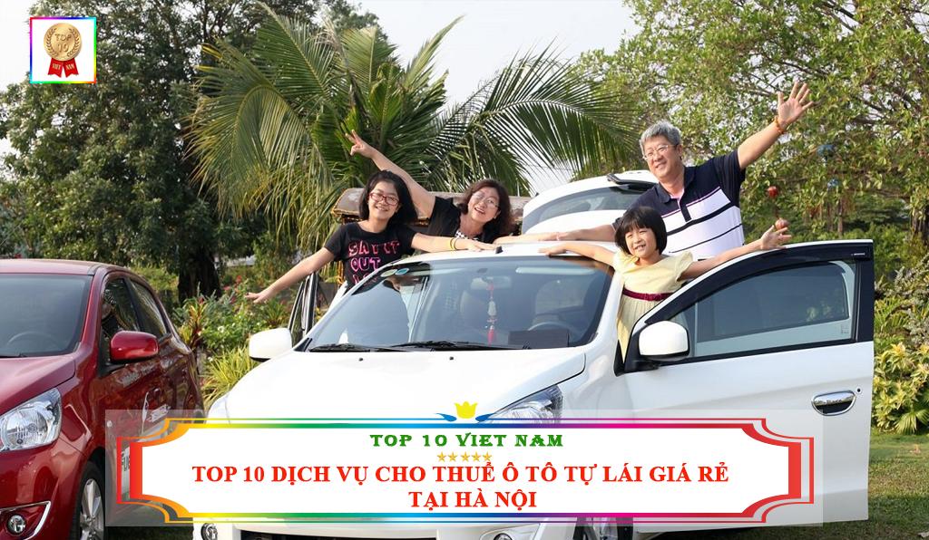 TOP 10 DỊCH VỤ CHO THUÊ Ô TÔ TỰ LÁI GIÁ RẺ TẠI HÀ NỘI