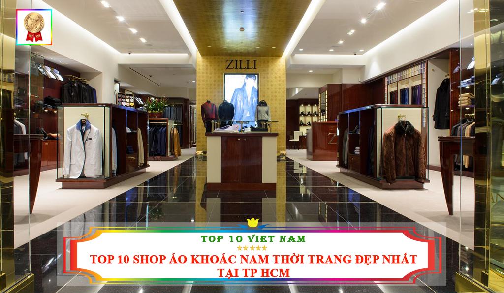 TOP 10 SHOP ÁO KHOÁC NAM THỜI TRANG ĐẸP NHẤT TẠI TP HCM