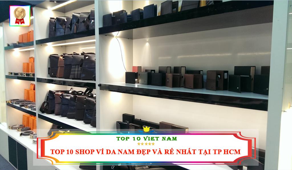 TOP 10 SHOP VÍ DA NAM ĐẸP VÀ RẺ NHẤT TẠI TP HCM