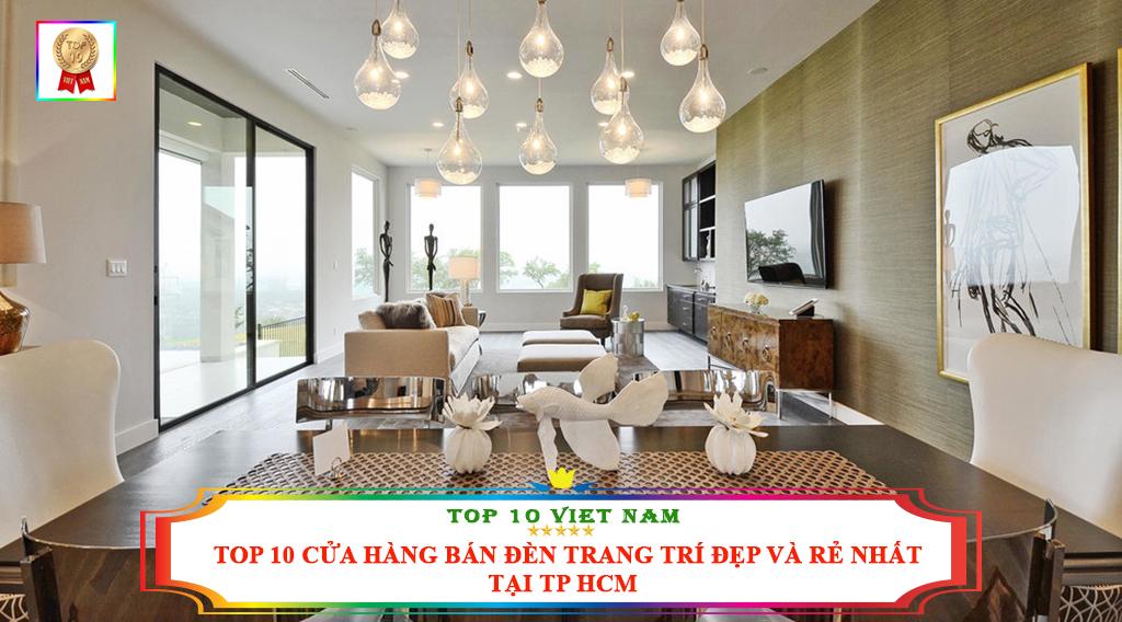 TOP 10 CỬA HÀNG BÁN ĐÈN TRANG TRÍ ĐẸP VÀ RẺ NHẤT TẠI TP HCM