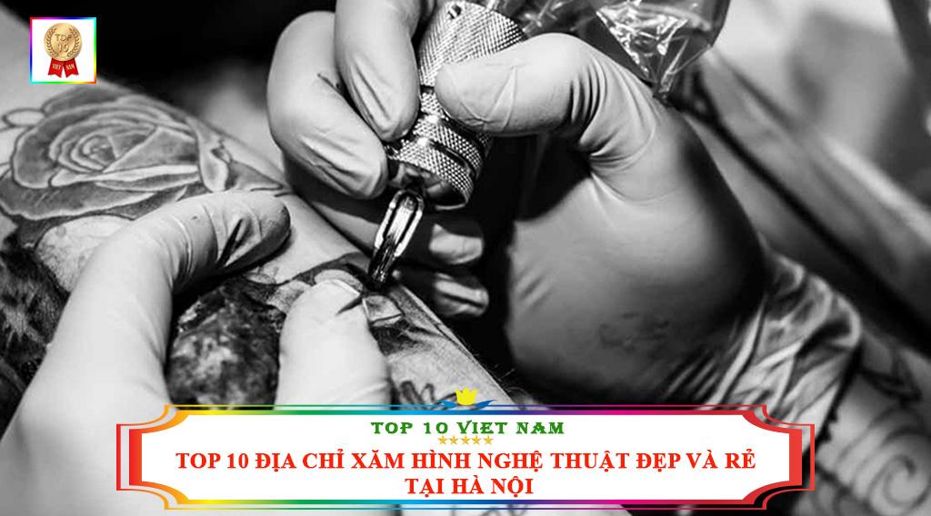 TOP 10 ĐỊA CHỈ XĂM HÌNH NGHỆ THUẬT ĐẸP VÀ RẺ TẠI HÀ NỘI