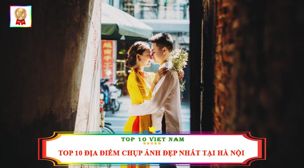 TOP 10 ĐỊA ĐIỂM CHỤP ẢNH TẠI HÀ NỘI