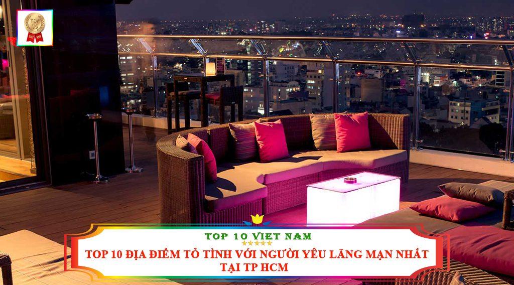 TOP 10 ĐỊA ĐIỂM TỎ TÌNH VỚI NGƯỜI YÊU LÃNG MẠN NHẤT TẠI TP HCM