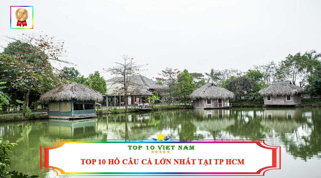 TOP 10 HỒ CÂU CÁ LỚN NHẤT TẠI TP HCM