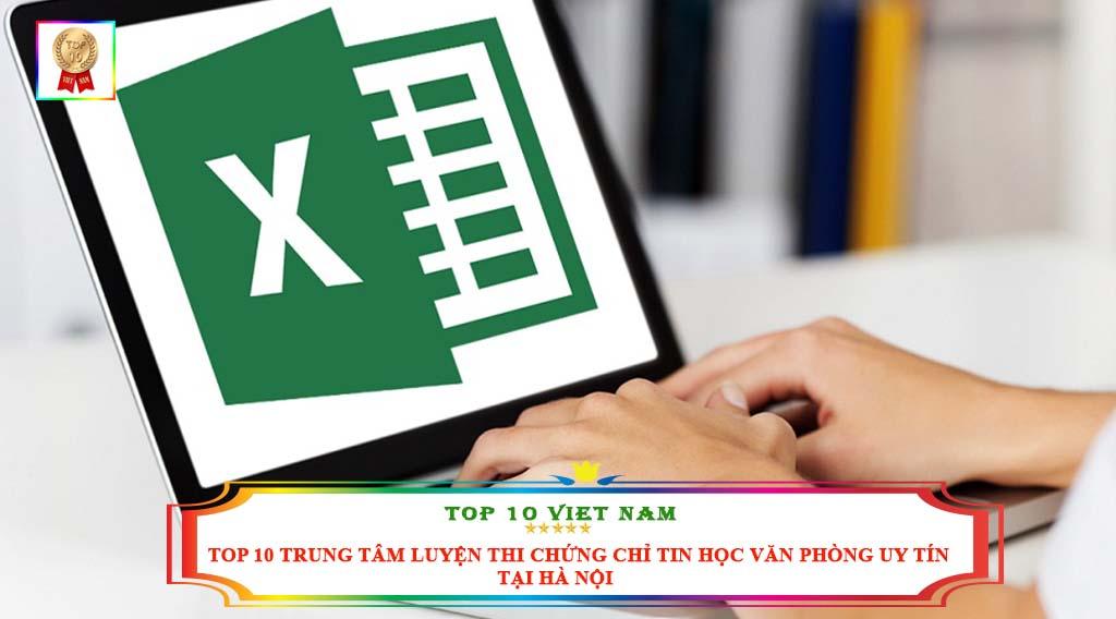 TOP 10 TRUNG TÂM LUYỆN THI CHỨNG CHỈ TIN HỌC VĂN PHÒNG UY TÍN TẠI HÀ NỘI