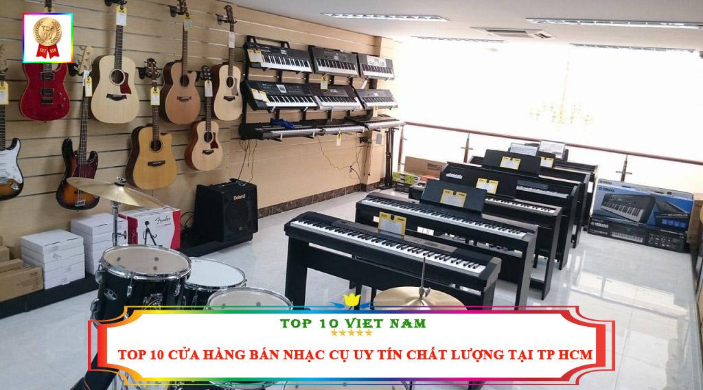 TOP 10 CỬA HÀNG BÁN NHẠC CỤ UY TÍN CHẤT LƯỢNG TẠI TP HCM
