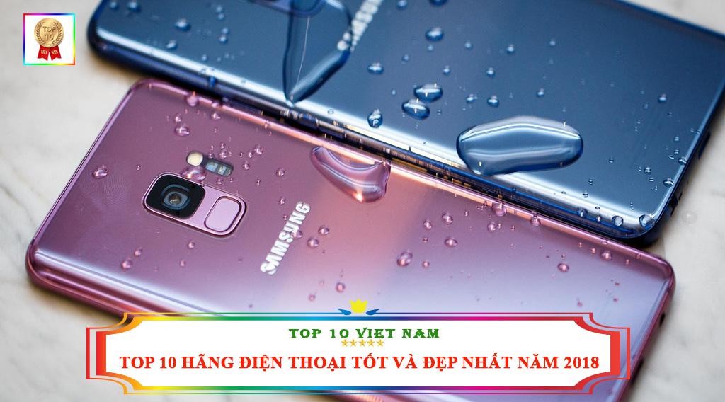 TOP 10 HÃNG ĐIỆN THOẠI TỐT VÀ ĐẸP NHẤT NĂM 2018
