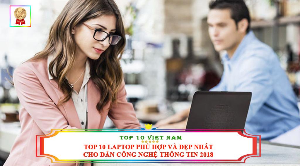 TOP 10 LAPTOP PHÙ HỢP VÀ ĐẸP NHẤT CHO DÂN CÔNG NGHỆ THÔNG TIN 2018