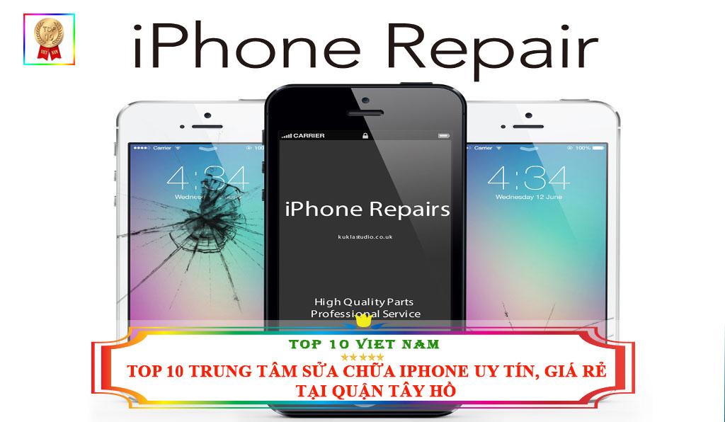 TOP 10 TRUNG TÂM SỬA CHỮA IPHONE UY TÍN, GIÁ RẺ TẠI QUẬN TÂY HỒ