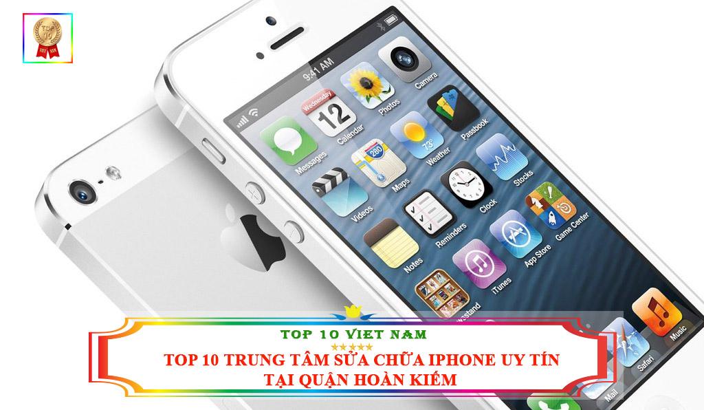 TOP 10 TRUNG TÂM SỬA CHỮA IPHONE UY TÍN, GIÁ RẺ TẠI QUẬN HOÀN KIẾM