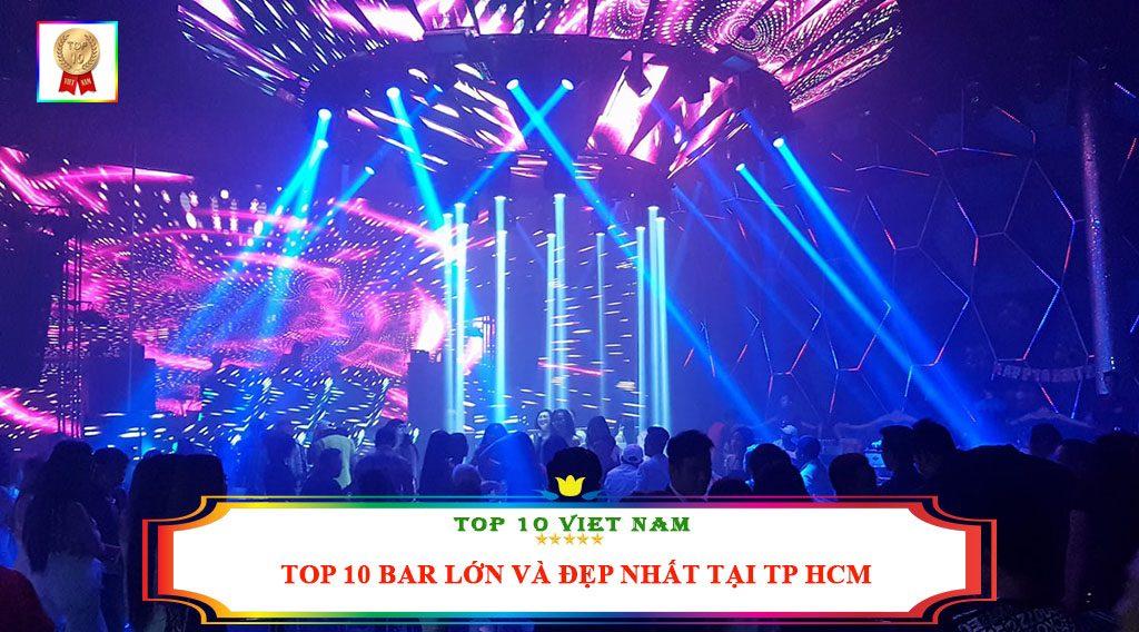 TOP 10 BAR LỚN VÀ ĐẸP NHẤT TẠI TP HCM