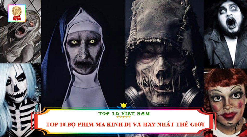 TOP 10 BỘ PHIM MA KINH DỊ VÀ HAY NHẤT THẾ GIỚI
