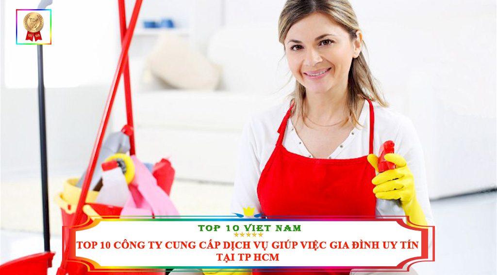 TOP 10 CÔNG TY CUNG CẤP DỊCH VỤ GIÚP VIỆC GIA ĐÌNH UY TÍN TẠI TP HCM