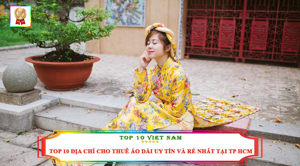 TOP 10 ĐỊA CHỈ CHO THUÊ ÁO DÀI UY TÍN VÀ RẺ NHẤT TẠI TP HCM