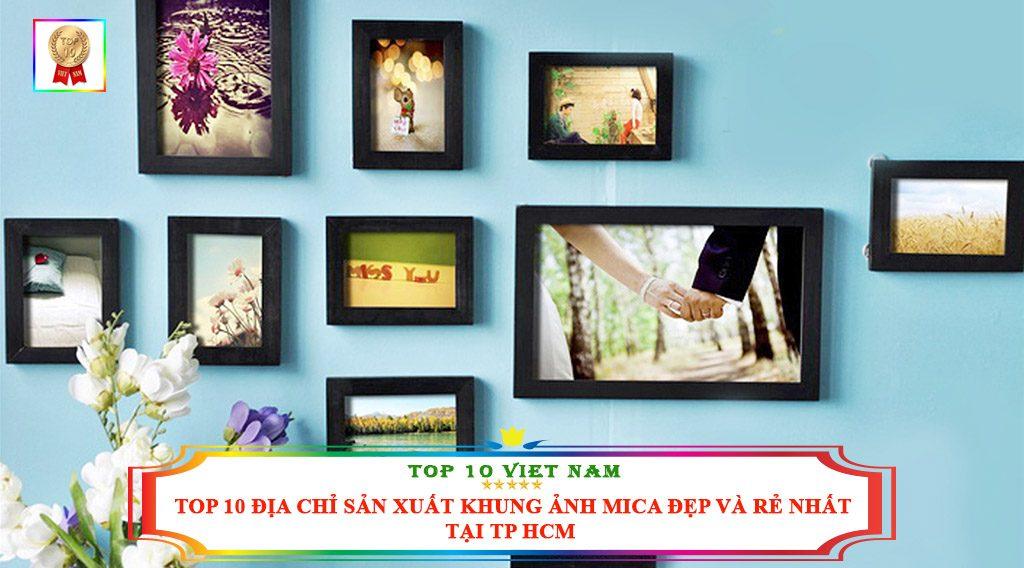 TOP 10 ĐỊA CHỈ SẢN XUẤT KHUNG ẢNH MICA ĐẸP VÀ RẺ NHẤT TẠI TP HCM