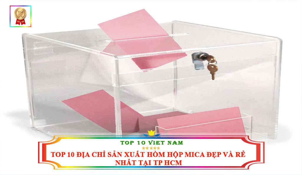 TOP 10 ĐỊA CHỈ SẢN XUẤT HÒM HỘP MICA ĐẸP VÀ RẺ NHẤT TẠI TP HCM