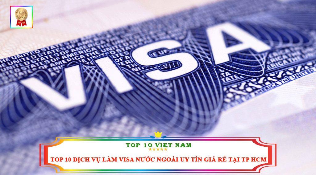 TOP 10 DỊCH VỤ LÀM VISA NƯỚC NGOÀI UY TÍN GIÁ RẺ TẠI TP HCM