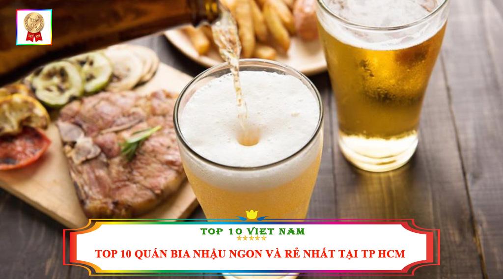 TOP 10 QUÁN BIA NHẬU NGON VÀ RẺ NHẤT TẠI TP HCM