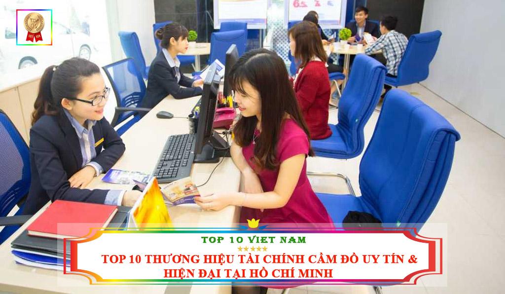TOP 10 THƯƠNG HIỆU TÀI CHÍNH CẦM ĐỒ UY TÍN & HIỆN ĐẠI TẠI HỒ CHÍ MINH