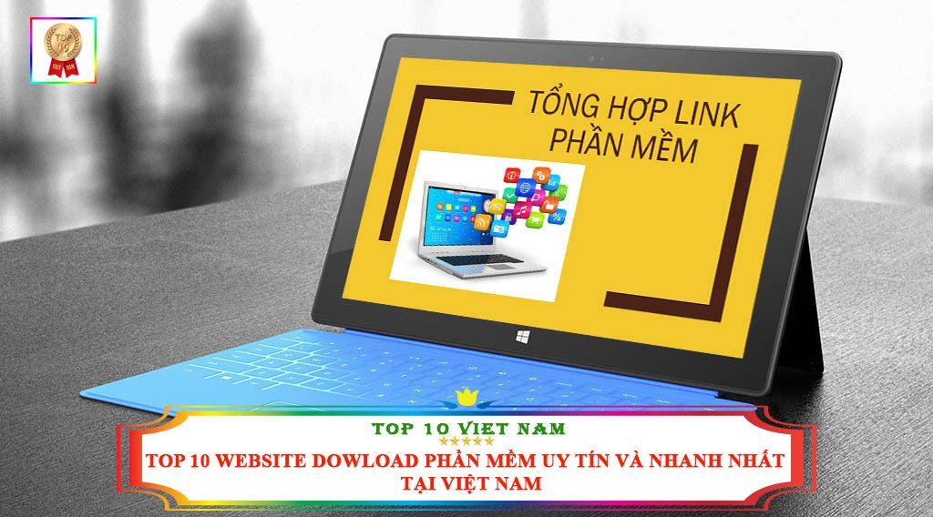TOP 10 WEBSITE DOWLOAD PHẦN MỀM UY TÍN VÀ NHANH NHẤT TẠI VIỆT NAM