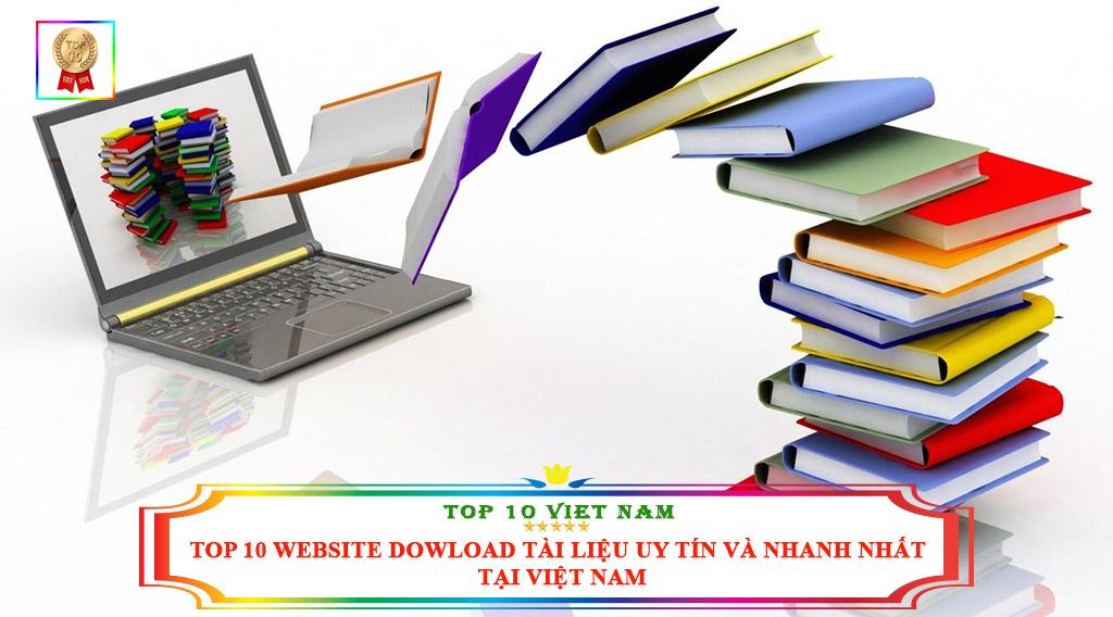 TOP 10 WEBSITE DOWLOAD TÀI LIỆU UY TÍN VÀ NHANH NHẤT TẠI VIỆT NAM