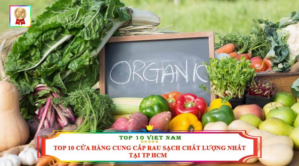 TOP 10 CỬA HÀNG CUNG CẤP RAU SẠCH CHẤT LƯỢNG NHẤT TẠI TP HCM