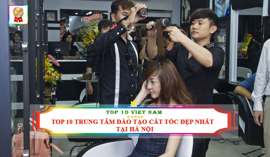 Trung tâm đào tạo cắt tóc đẹp tại Hà Nội
